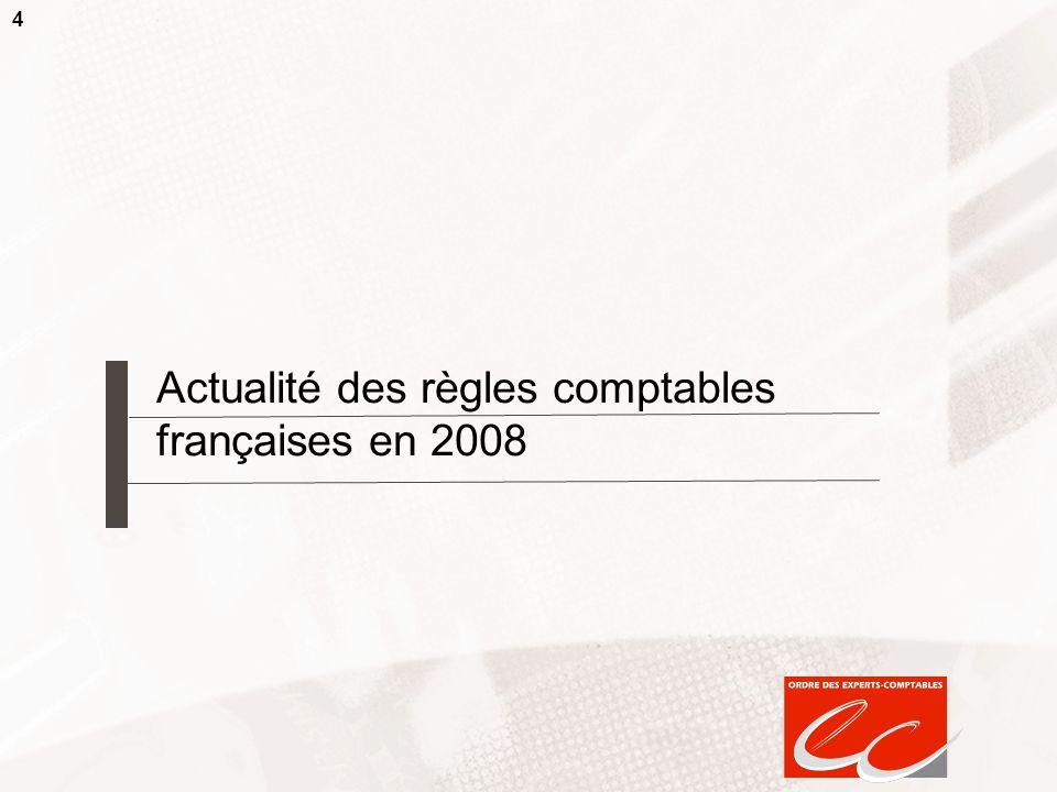 4 Actualité des règles comptables françaises en 2008