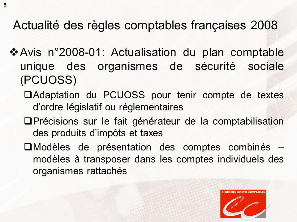 5 Actualité des règles comptables françaises 2008  Avis n°2008-01: Actualisation du plan comptable unique des organismes de sécurité sociale (PCUOSS)