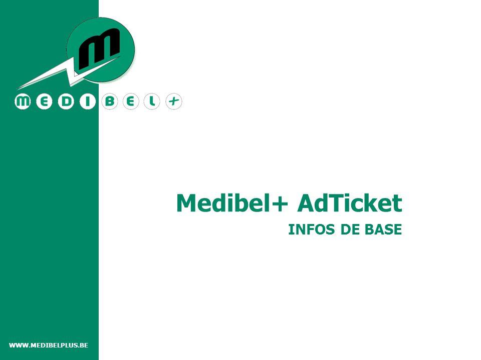 INFOS DE BASE Medibel+ AdTicket WWW.MEDIBELPLUS.BE