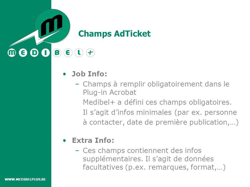 Champs AdTicket Job Info: –Champs à remplir obligatoirement dans le Plug-in Acrobat Medibel+ a défini ces champs obligatoires.