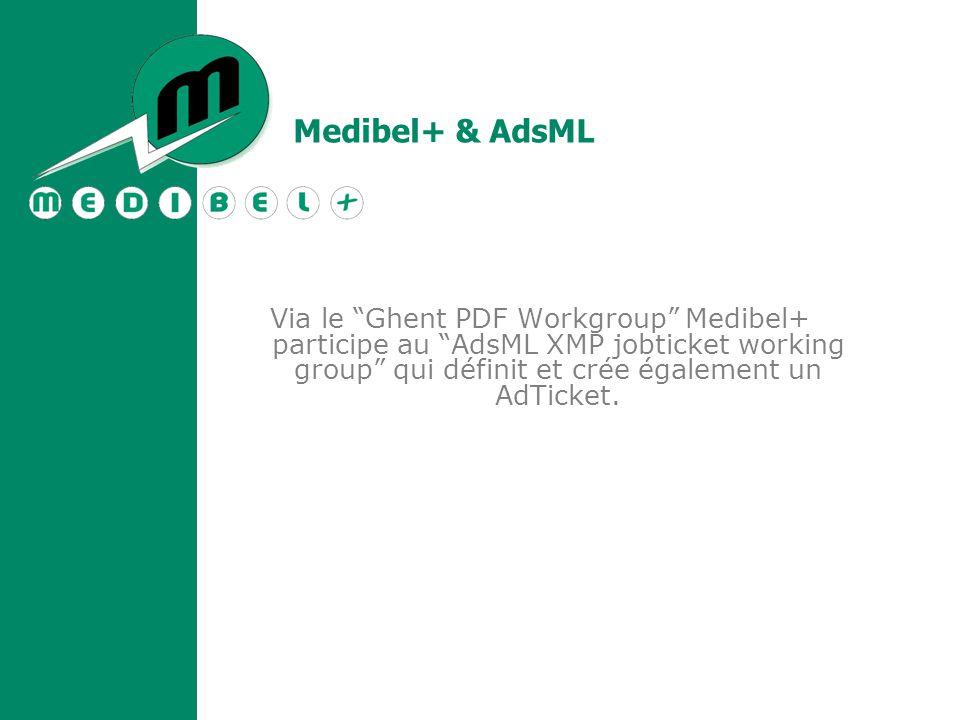 Via le Ghent PDF Workgroup Medibel+ participe au AdsML XMP jobticket working group qui définit et crée également un AdTicket.