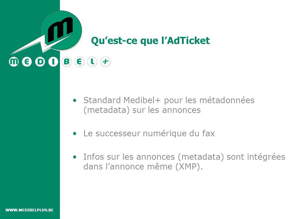 Qu'est-ce que l'AdTicket Standard Medibel+ pour les métadonnées (metadata) sur les annonces Le successeur numérique du fax Infos sur les annonces (metadata) sont intégrées dans l'annonce même (XMP).