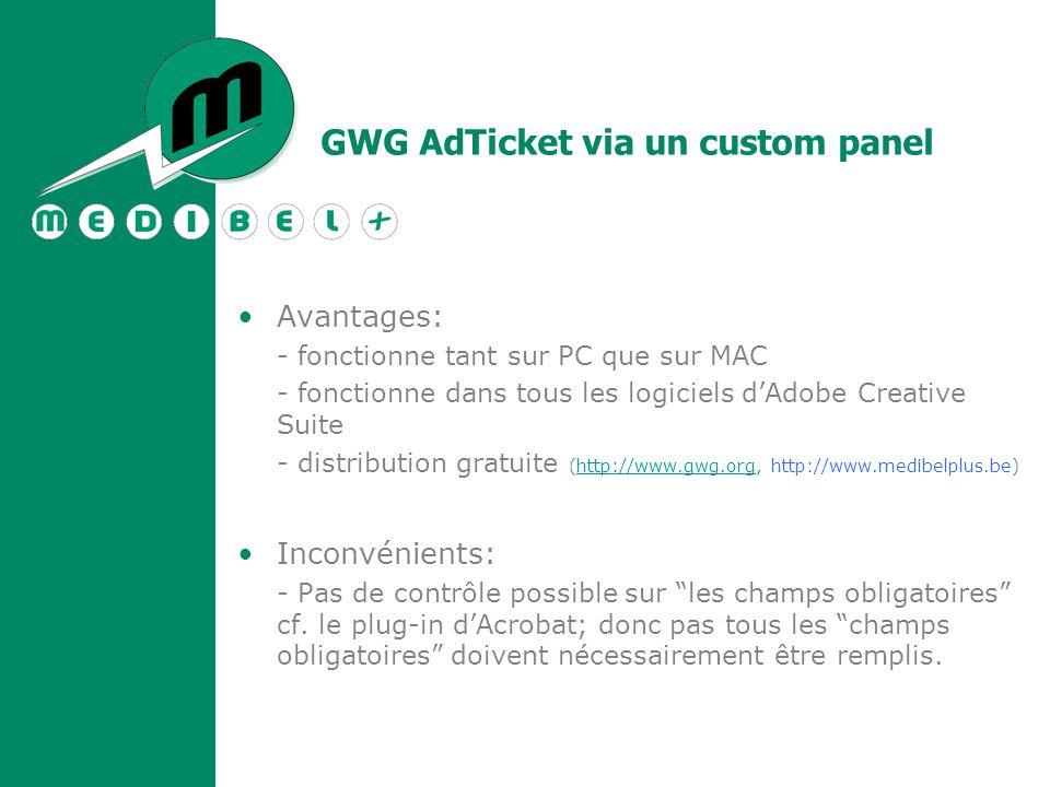 Avantages: - fonctionne tant sur PC que sur MAC - fonctionne dans tous les logiciels d'Adobe Creative Suite - distribution gratuite (http://www.gwg.org, http://www.medibelplus.be)http://www.gwg.org Inconvénients: - Pas de contrôle possible sur les champs obligatoires cf.
