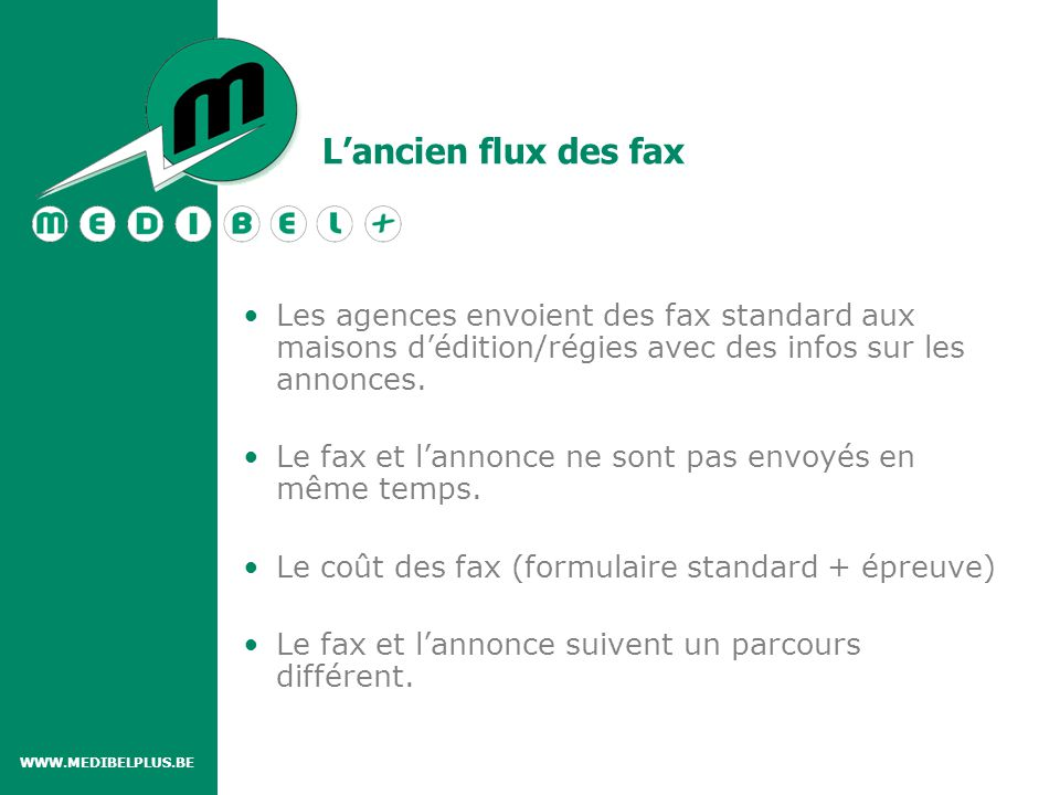 L'ancien flux des fax DEUX FLUX DIFFÉRENTS.
