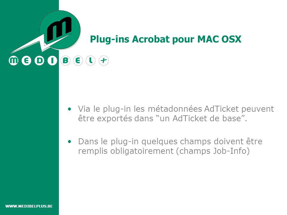 Plug-ins Acrobat pour MAC OSX Via le plug-in les métadonnées AdTicket peuvent être exportés dans un AdTicket de base .