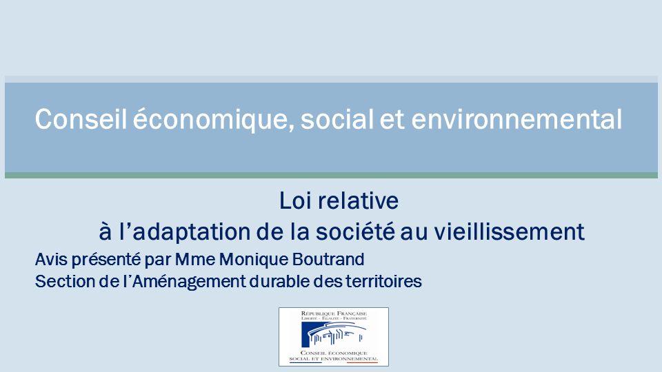 Conseil économique, social et environnemental Loi relative à l'adaptation de la société au vieillissement Avis présenté par Mme Monique Boutrand Section de l'Aménagement durable des territoires