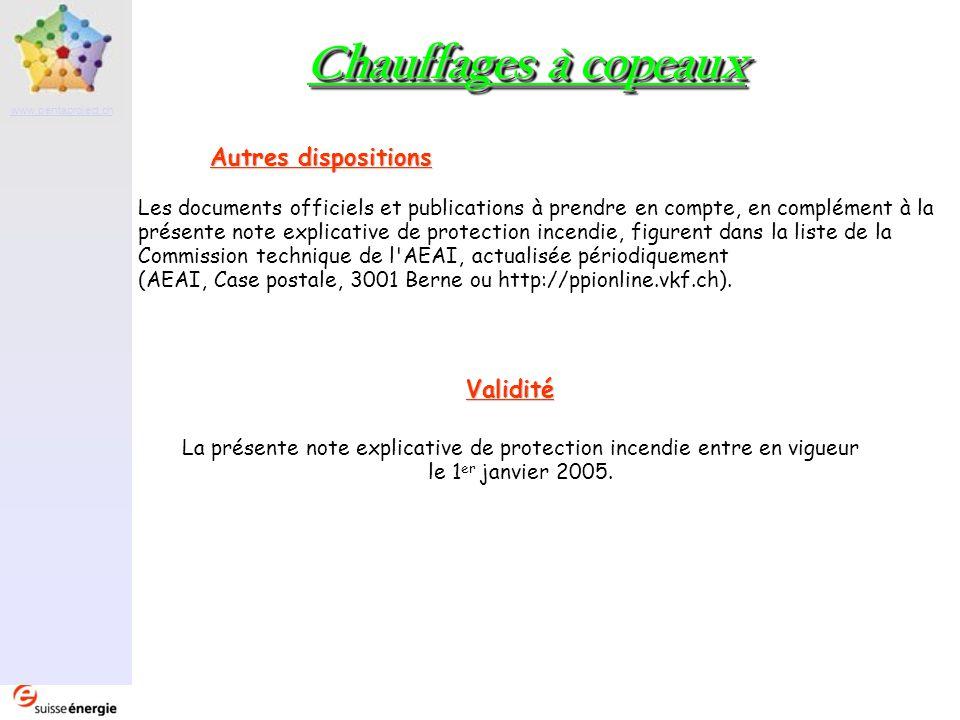 Partenaire www.pentaproject.ch Chauffages à copeaux Autres dispositions Les documents officiels et publications à prendre en compte, en complément à l