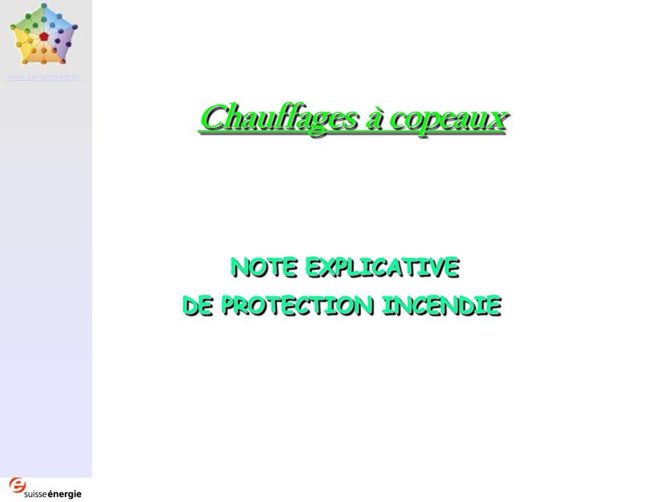 Partenaire www.pentaproject.ch NOTE EXPLICATIVE DE PROTECTION INCENDIE NOTE EXPLICATIVE DE PROTECTION INCENDIE Chauffages à copeaux