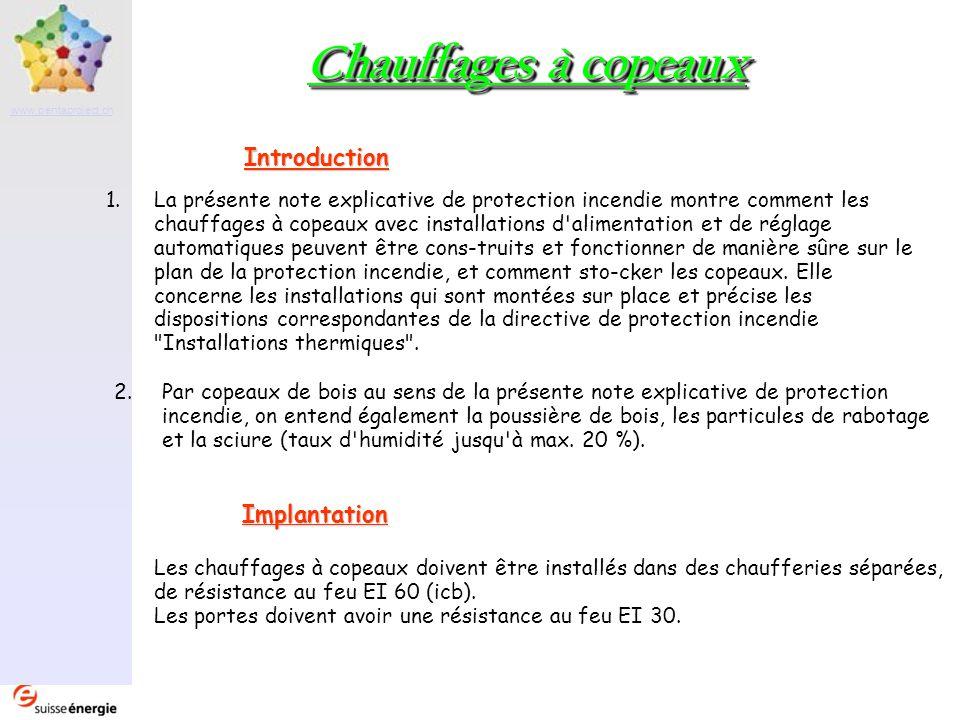 Partenaire www.pentaproject.ch Chauffages à copeaux Introduction 1.La présente note explicative de protection incendie montre comment les chauffages à