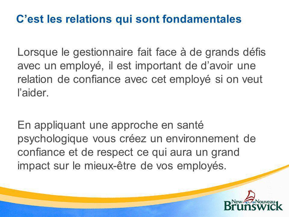 C'est les relations qui sont fondamentales Lorsque le gestionnaire fait face à de grands défis avec un employé, il est important de d'avoir une relati