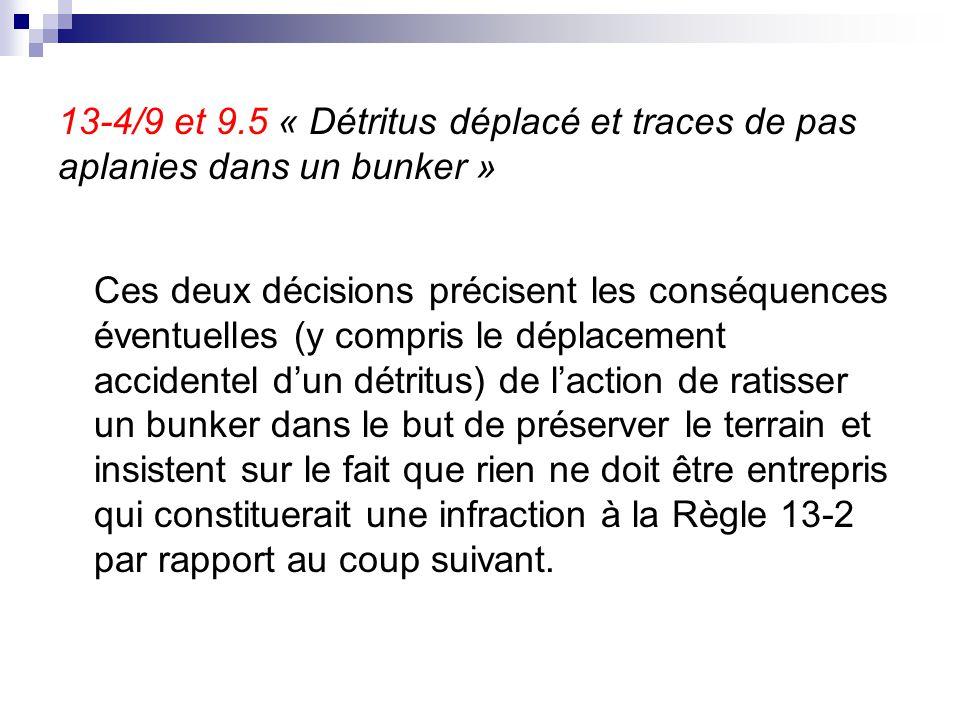 13-4/9 et 9.5 « Détritus déplacé et traces de pas aplanies dans un bunker » Ces deux décisions précisent les conséquences éventuelles (y compris le dé