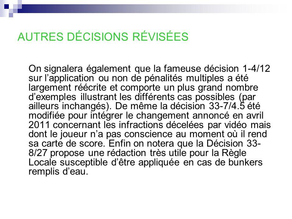 AUTRES DÉCISIONS RÉVISÉES On signalera également que la fameuse décision 1-4/12 sur l'application ou non de pénalités multiples a été largement réécri