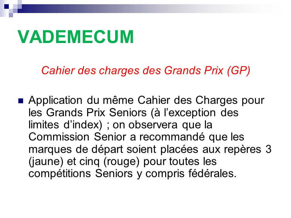 VADEMECUM Cahier des charges des Grands Prix (GP) Application du même Cahier des Charges pour les Grands Prix Seniors (à l'exception des limites d'ind