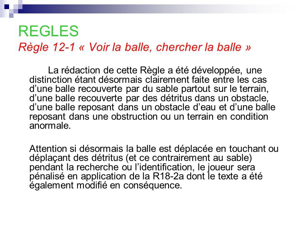 Règle 13-4 « Balle dans un obstacle ; actions interdites » L'Exception 2 a été modifiée, la possibilité d'aplanir le sable et la terre dans l'obstacle étant élargie puisqu'une telle action peut intervenir à tout moment dans le seul but de préserver le terrain à condition que rien ne soit fait qui constituerait pour le coup suivant une infraction à la R13-2.