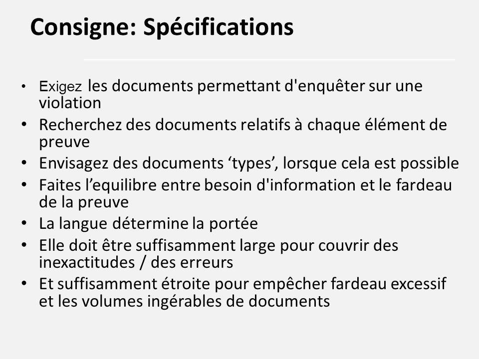 Exigez les documents permettant d'enquêter sur une violation Recherchez des documents relatifs à chaque élément de preuve Envisagez des documents 'typ