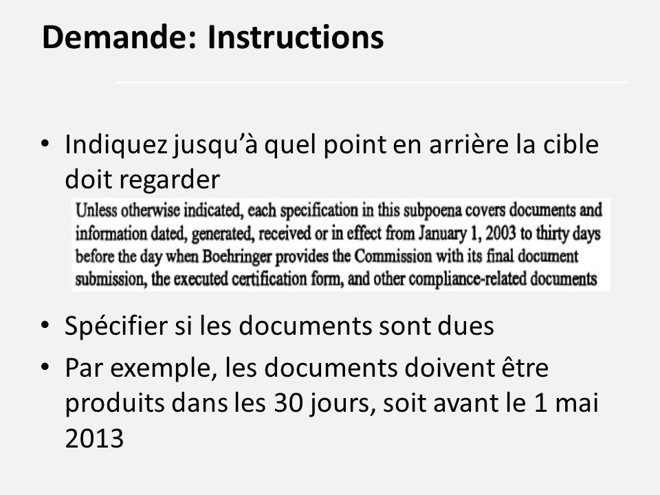 Indiquez jusqu'à quel point en arrière la cible doit regarder Spécifier si les documents sont dues Par exemple, les documents doivent être produits da