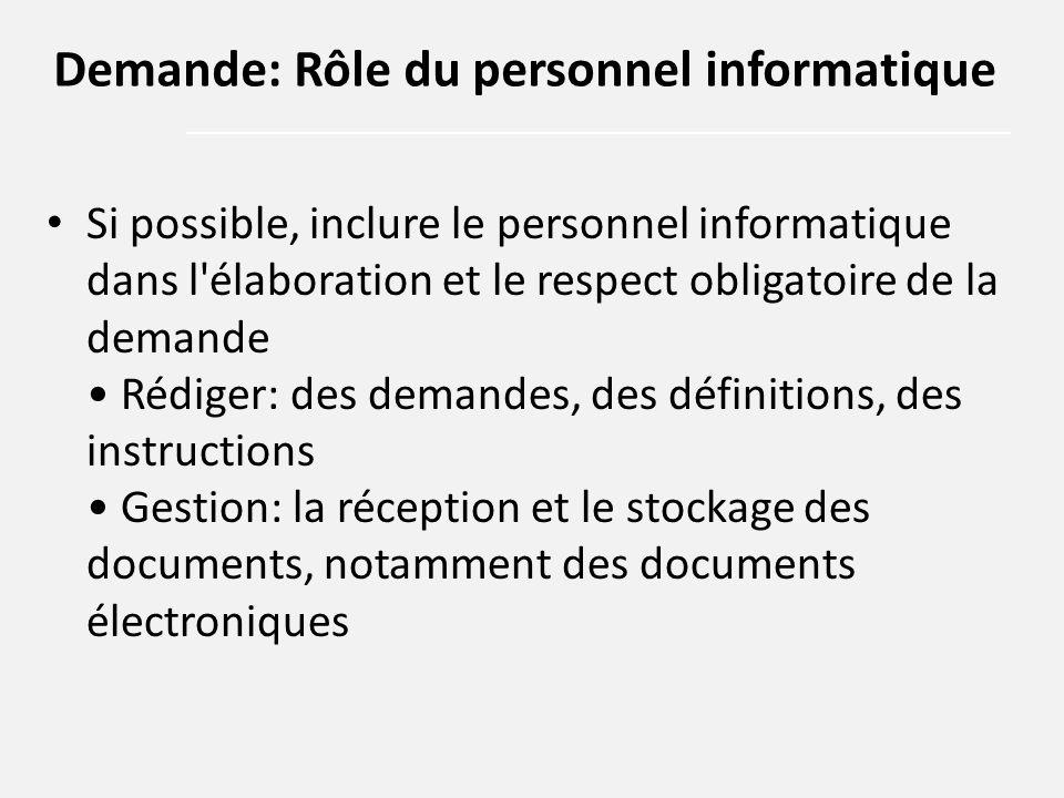 Si possible, inclure le personnel informatique dans l'élaboration et le respect obligatoire de la demande Rédiger: des demandes, des définitions, des