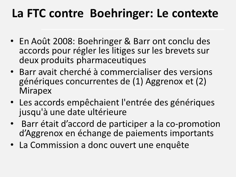 Le 5 Février, 2009: intervient l'assignation de la Commission Demande obligatoire de documents et de données 37 Spécifications: plans de marketing, prévisions, rapports d analystes, et d'autres encore Quand Boehringer ne s'est pas conformé a la demande, la FTC a intenté une action La FTC contre Boehringer: Le contexte