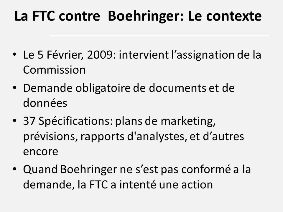 Boehringer s'attendait a une concurrence générique Compte de résultat, les plans de marque, les prévisions, plans marketing Compte rendu des reunions du conseil d'administration, analyses concurrentielles La FTC contre Boehringer: éléments pertinents