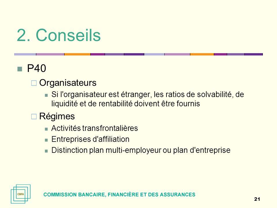 2. Conseils P40  Organisateurs Si l'organisateur est étranger, les ratios de solvabilité, de liquidité et de rentabilité doivent être fournis  Régim