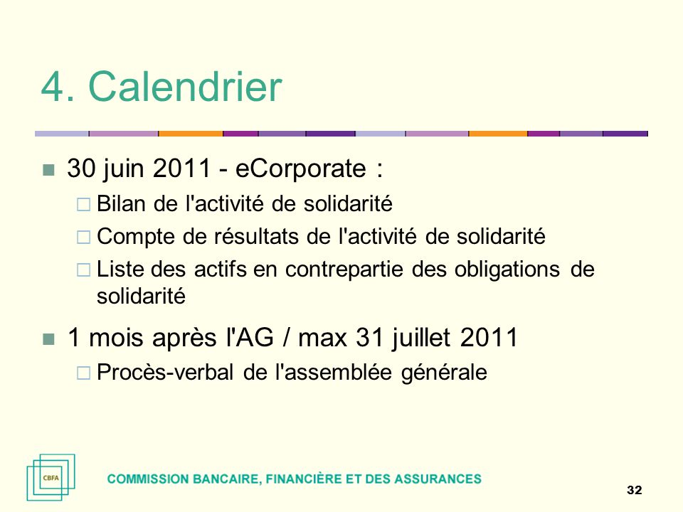 4. Calendrier 30 juin 2011 - eCorporate :  Bilan de l'activité de solidarité  Compte de résultats de l'activité de solidarité  Liste des actifs en