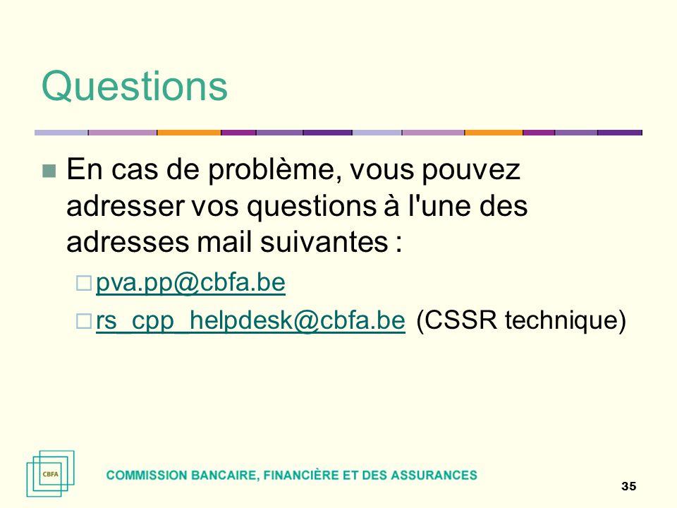 Questions En cas de problème, vous pouvez adresser vos questions à l'une des adresses mail suivantes :  pva.pp@cbfa.be pva.pp@cbfa.be  rs_cpp_helpde