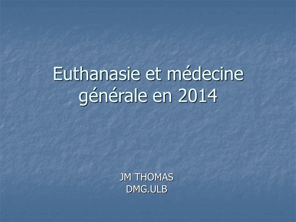 Euthanasie et médecine générale en 2014 JM THOMAS DMG.ULB