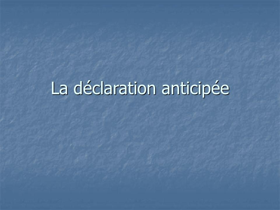 La déclaration anticipée