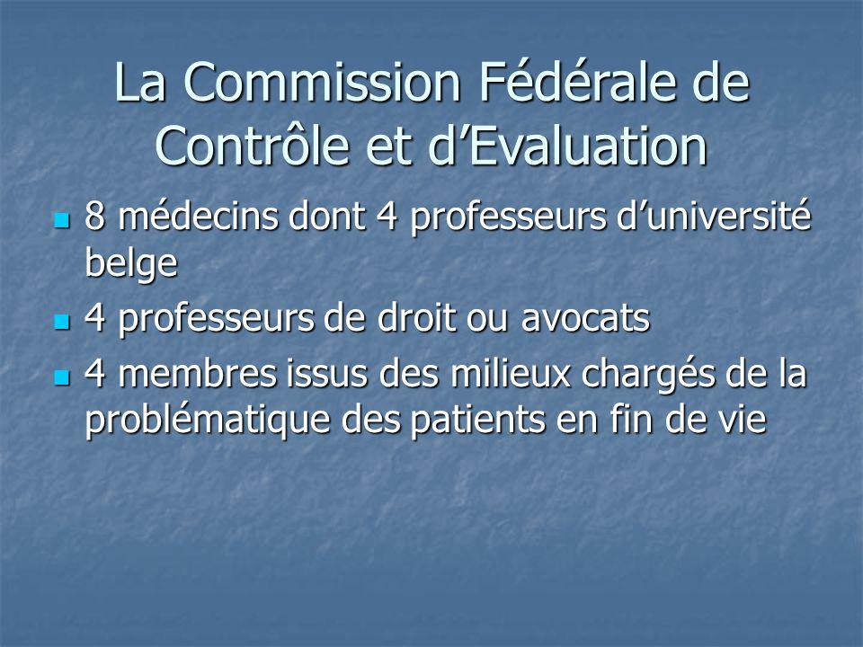 La Commission Fédérale de Contrôle et d'Evaluation 8 médecins dont 4 professeurs d'université belge 8 médecins dont 4 professeurs d'université belge 4