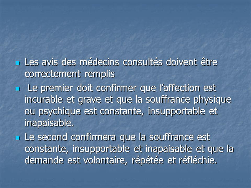 Les avis des médecins consultés doivent être correctement remplis Les avis des médecins consultés doivent être correctement remplis Le premier doit co