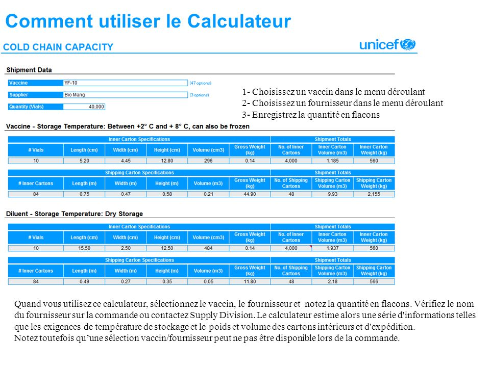 Comment utiliser le Calculateur Quand vous utilisez ce calculateur, sélectionnez le vaccin, le fournisseur et notez la quantité en flacons.