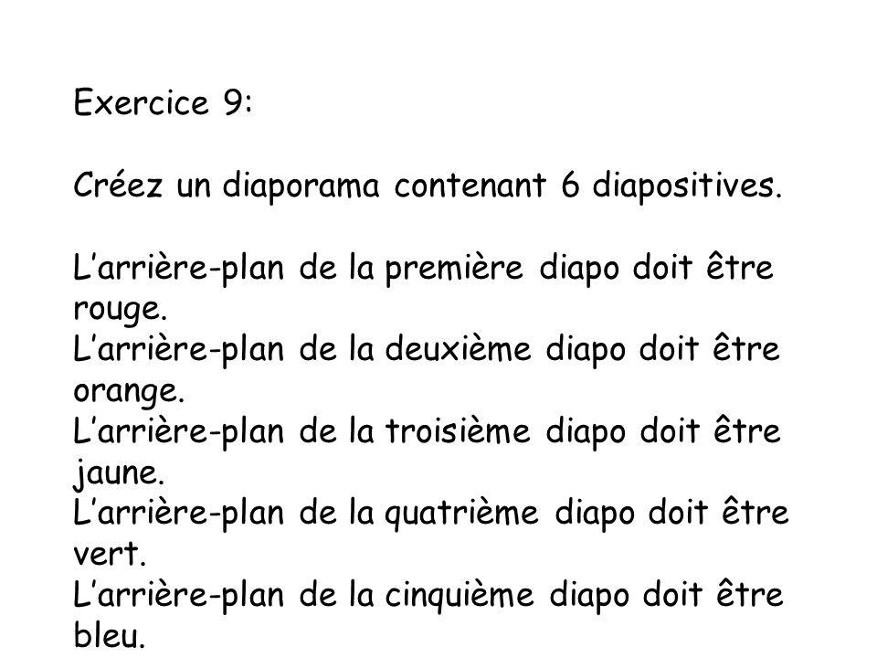 Exercice 9: Créez un diaporama contenant 6 diapositives.