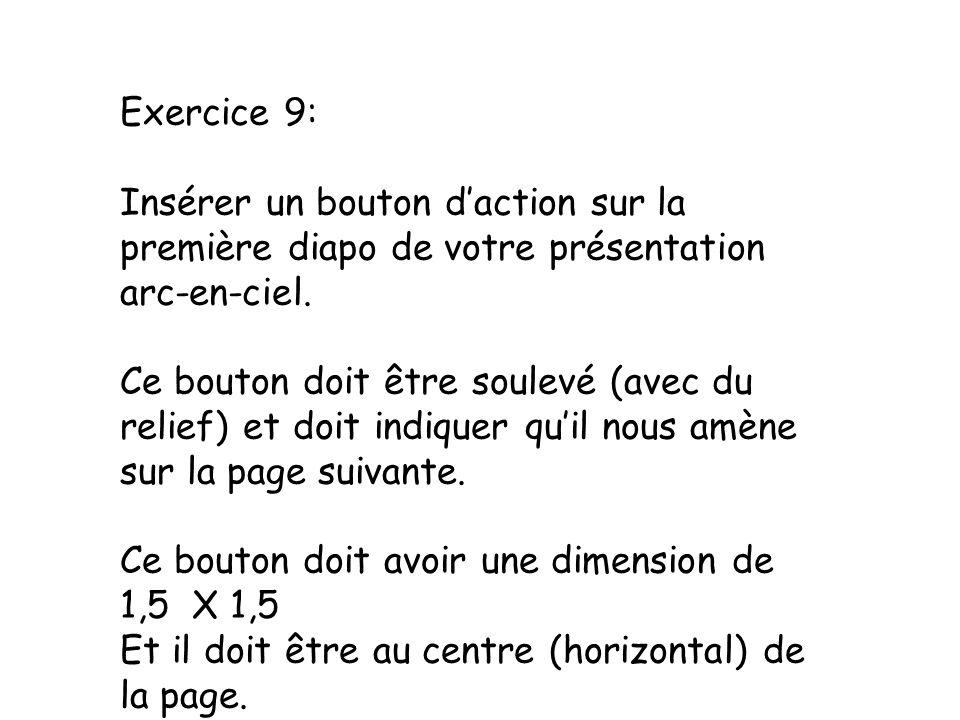 Exercice 9: Insérer un bouton d'action sur la première diapo de votre présentation arc-en-ciel.