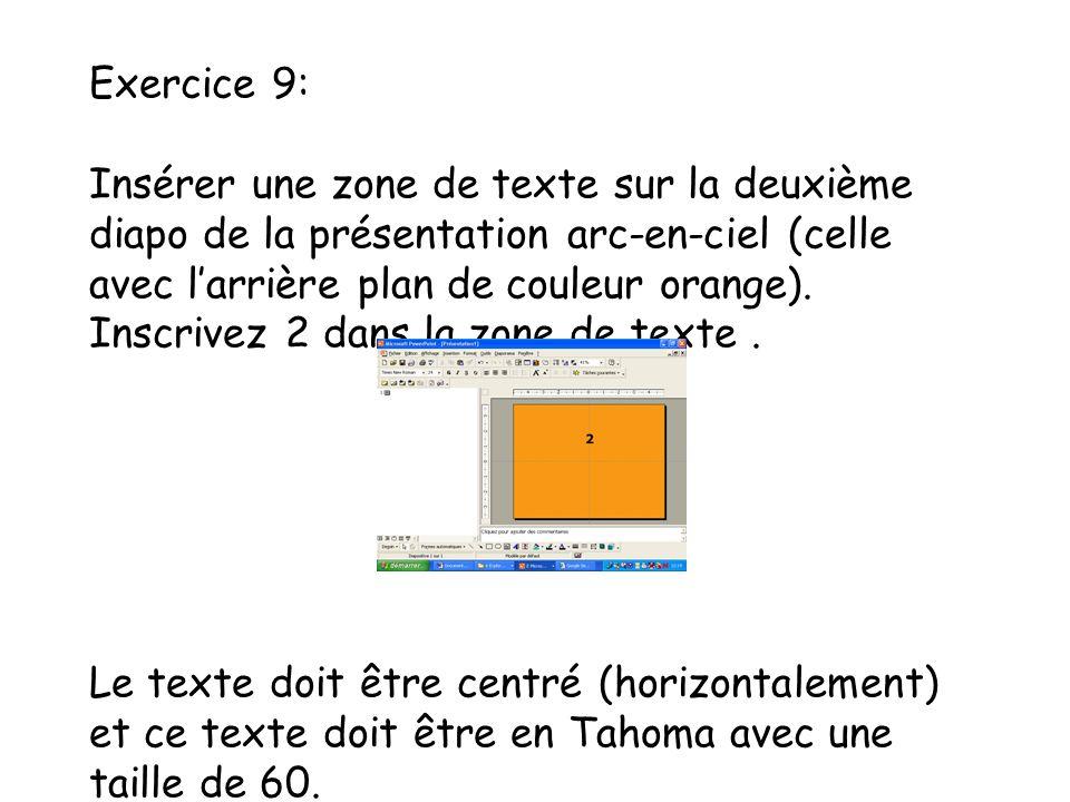 Exercice 9: Insérer une zone de texte sur la deuxième diapo de la présentation arc-en-ciel (celle avec l'arrière plan de couleur orange).