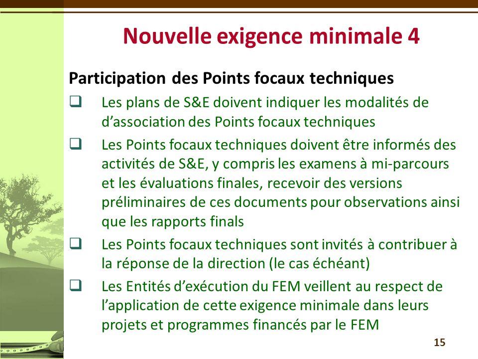Participation des Points focaux techniques  Les plans de S&E doivent indiquer les modalités de d'association des Points focaux techniques  Les Point