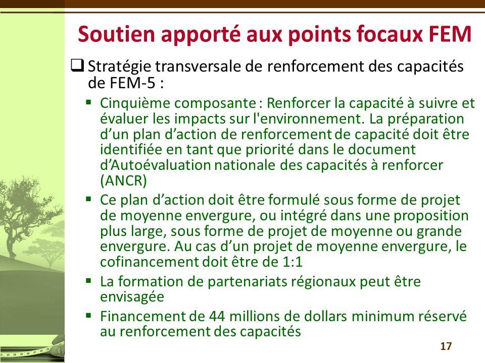  Stratégie transversale de renforcement des capacités de FEM-5 :  Cinquième composante : Renforcer la capacité à suivre et évaluer les impacts sur l environnement.