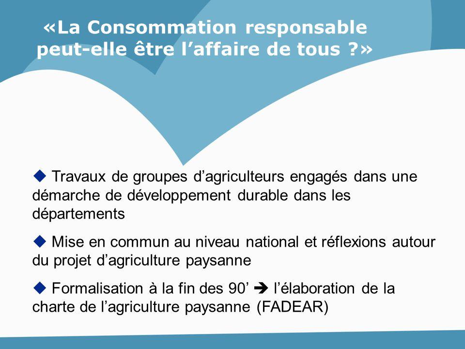  Travaux de groupes d'agriculteurs engagés dans une démarche de développement durable dans les départements  Mise en commun au niveau national et ré