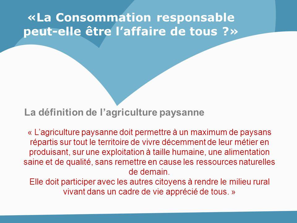 « L'agriculture paysanne doit permettre à un maximum de paysans répartis sur tout le territoire de vivre décemment de leur métier en produisant, sur u