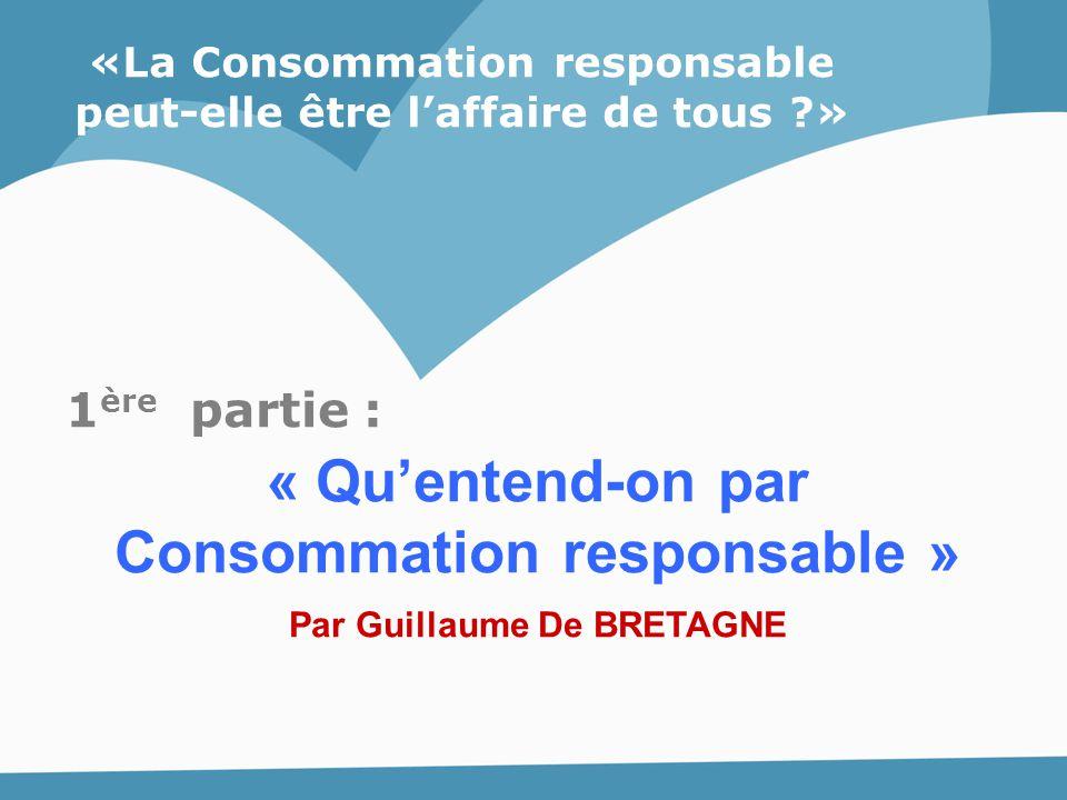 «La Consommation responsable peut-elle être l'affaire de tous ?» 2 ère partie : a) Les initiatives locales en faveur de la Consommation responsable