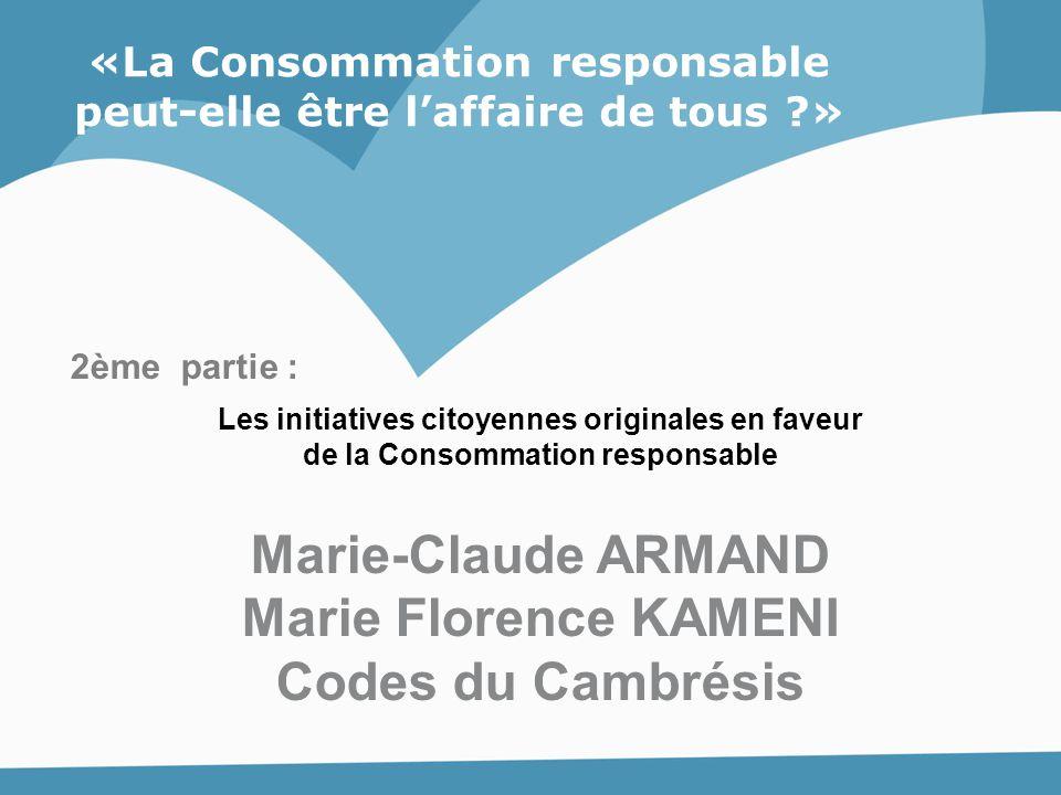 «La Consommation responsable peut-elle être l'affaire de tous ?» 2ème partie : Les initiatives citoyennes originales en faveur de la Consommation resp