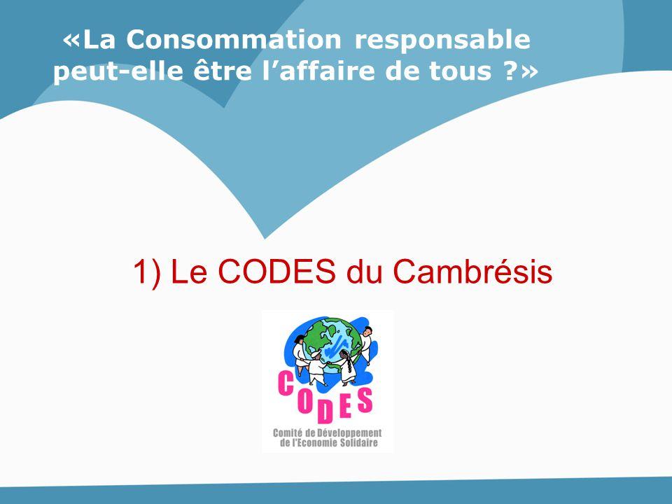 «La Consommation responsable peut-elle être l'affaire de tous ?» 1) Le CODES du Cambrésis