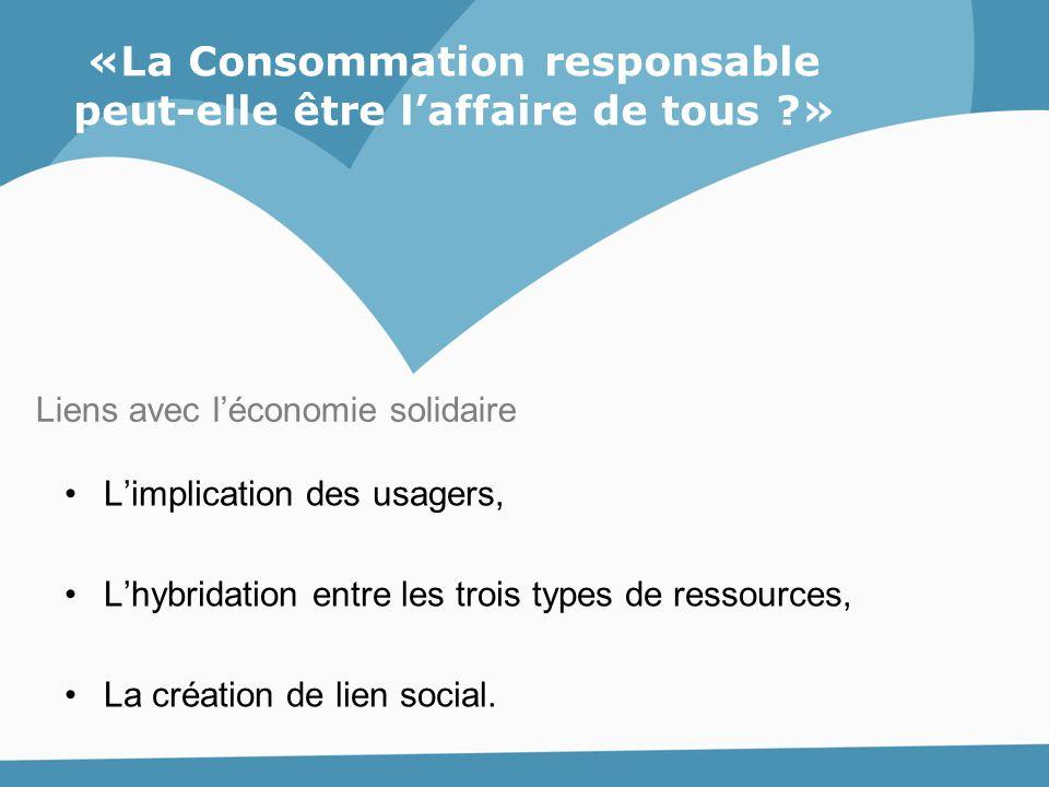 L'implication des usagers, L'hybridation entre les trois types de ressources, La création de lien social. Liens avec l'économie solidaire «La Consomma