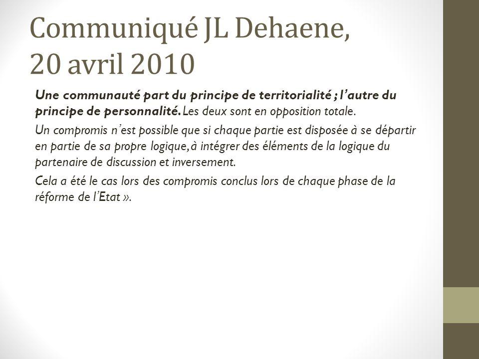 Communiqué JL Dehaene, 20 avril 2010 Une communauté part du principe de territorialité ; l'autre du principe de personnalité.