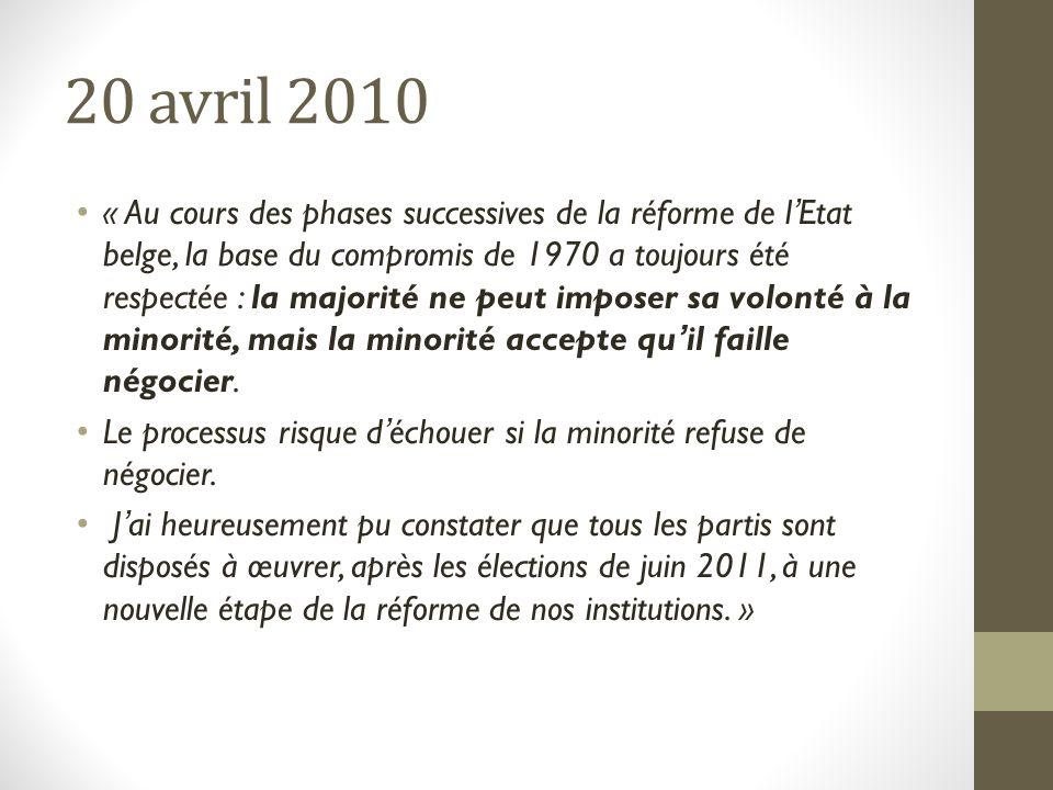 20 avril 2010 « Au cours des phases successives de la réforme de l'Etat belge, la base du compromis de 1970 a toujours été respectée : la majorité ne peut imposer sa volonté à la minorité, mais la minorité accepte qu'il faille négocier.