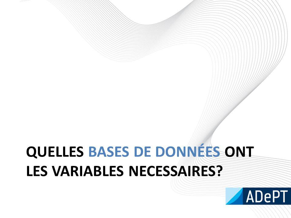 QUELLES BASES DE DONNÉES ONT LES VARIABLES NECESSAIRES?