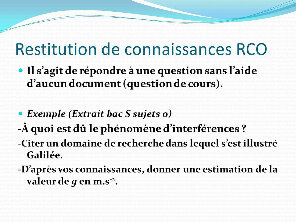 Restitution de connaissances RCO Il s'agit de répondre à une question sans l'aide d'aucun document (question de cours).