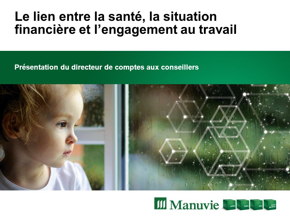 Le lien entre la santé, la situation financière et l'engagement au travail Présentation du directeur de comptes aux conseillers