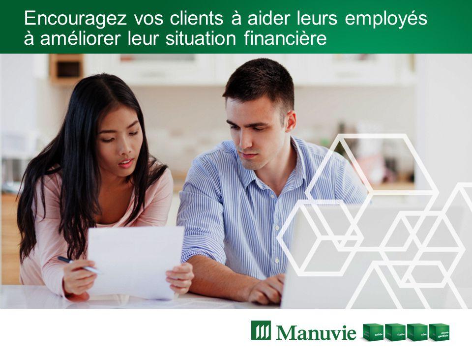 Encouragez vos clients à aider leurs employés à améliorer leur situation financière
