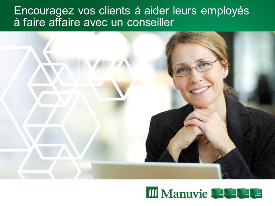 Encouragez vos clients à aider leurs employés à faire affaire avec un conseiller