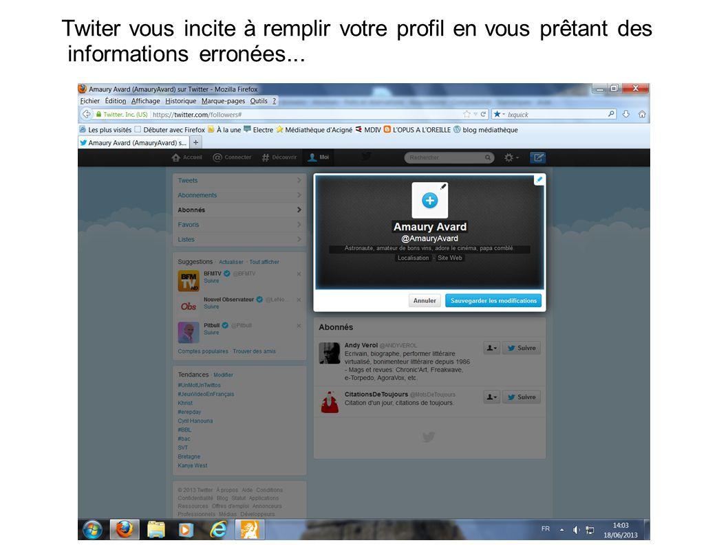 Twiter vous incite à remplir votre profil en vous prêtant des informations erronées...